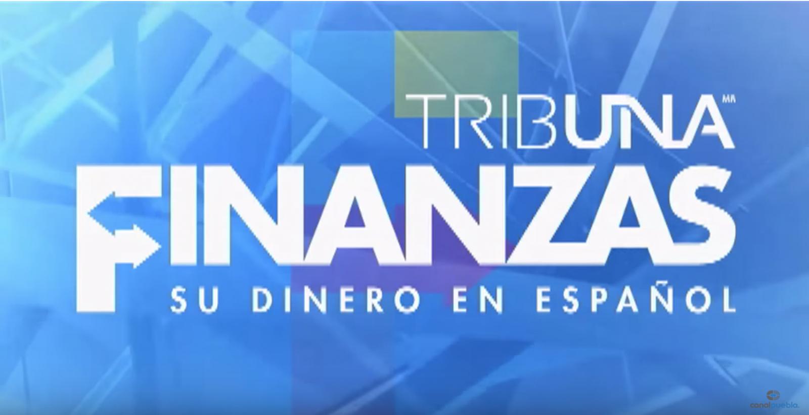 Tribuna finanzas - Canal Puebla