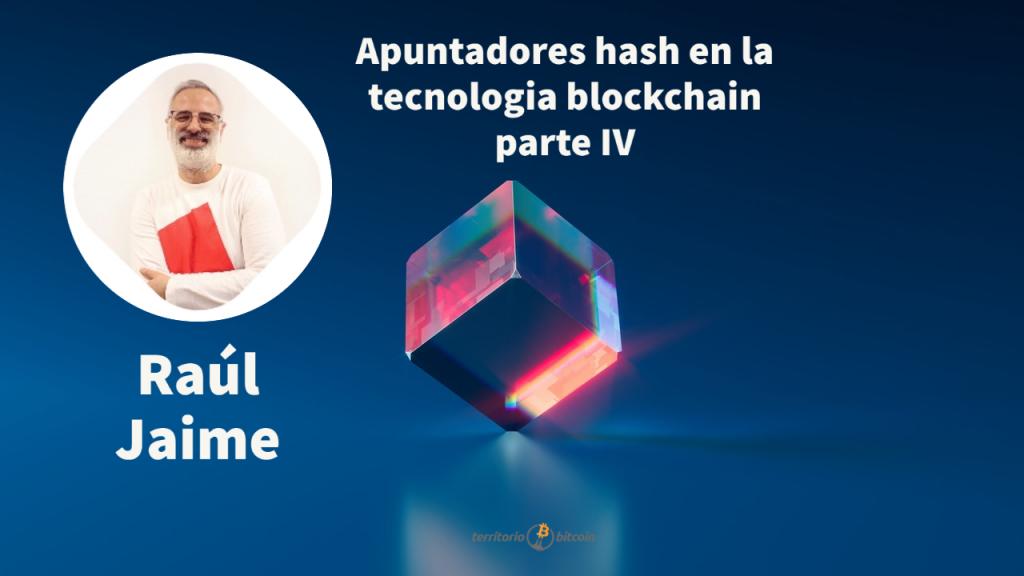 Apuntadores hash en la tecnolobia blockchain_parte IV
