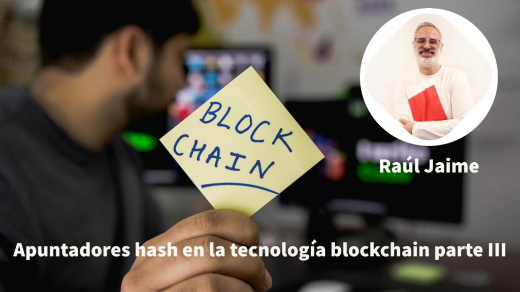 Apuntadores hash en la tecnologia blockchain_parte III